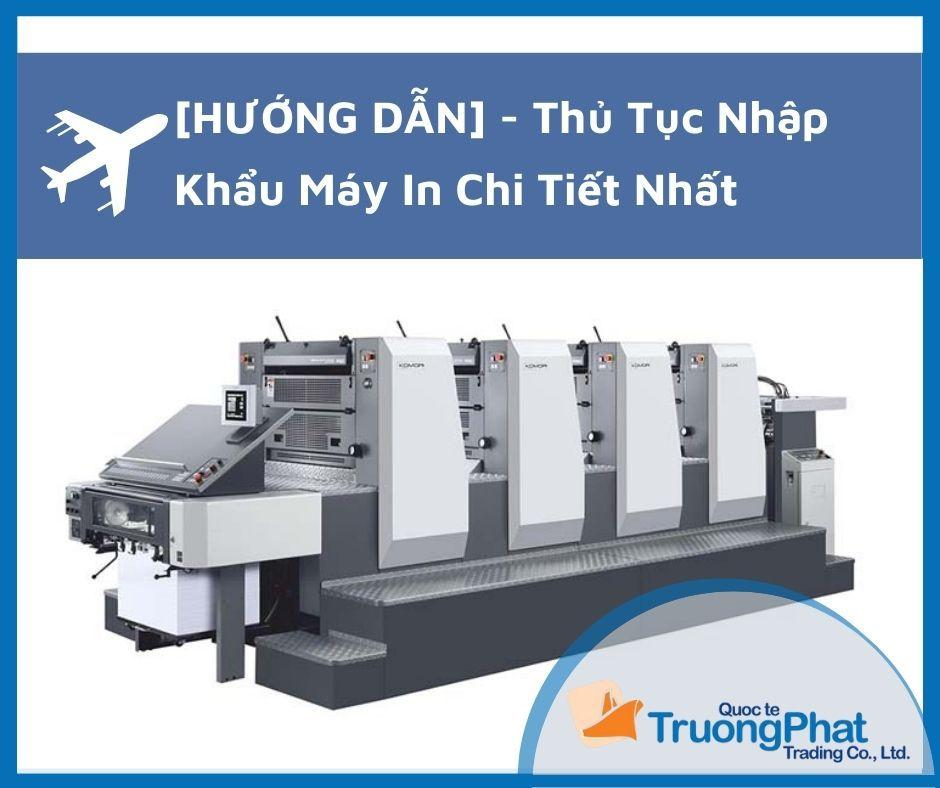 Thủ tục nhập khẩu máy in - xin giấy phép nhập khẩu máy in, phụ tùng máy in công nghiệp