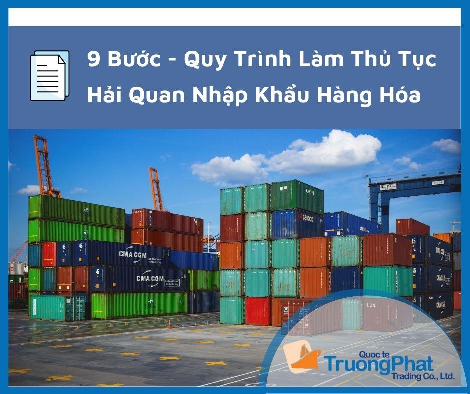 【9 bước】- quy trình làm thủ tục hải quan nhập khẩu hàng hóa