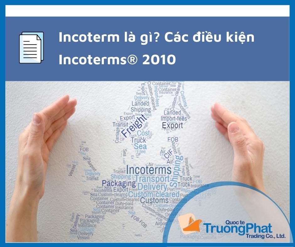 Incoterm là gì? - các điều kiện incoterms® 2010