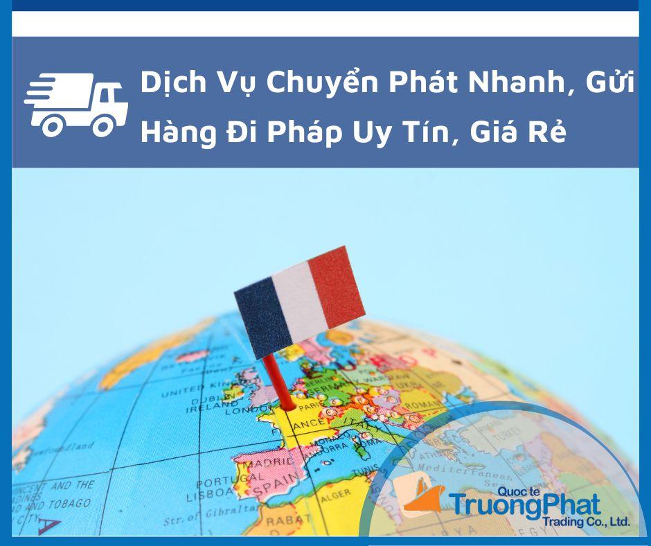 Bảng Giá Gửi Hàng Đi Pháp (France) Tại TPHCM Giá Rẻ