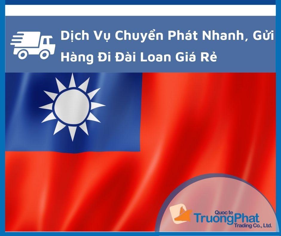Dịch Vụ Gửi Hàng Đi Đài Loan Giá Rẻ Nhanh Chóng