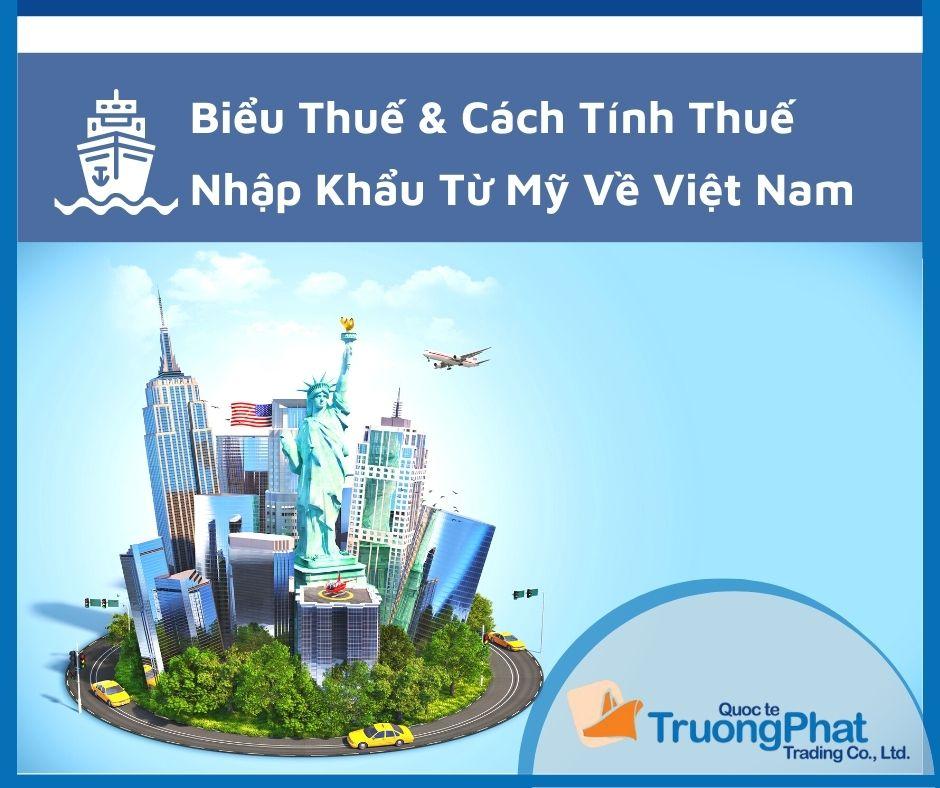 Biểu Thuế & Cách Tính Thuế Nhập Khẩu Hàng Từ Mỹ Về Việt Nam