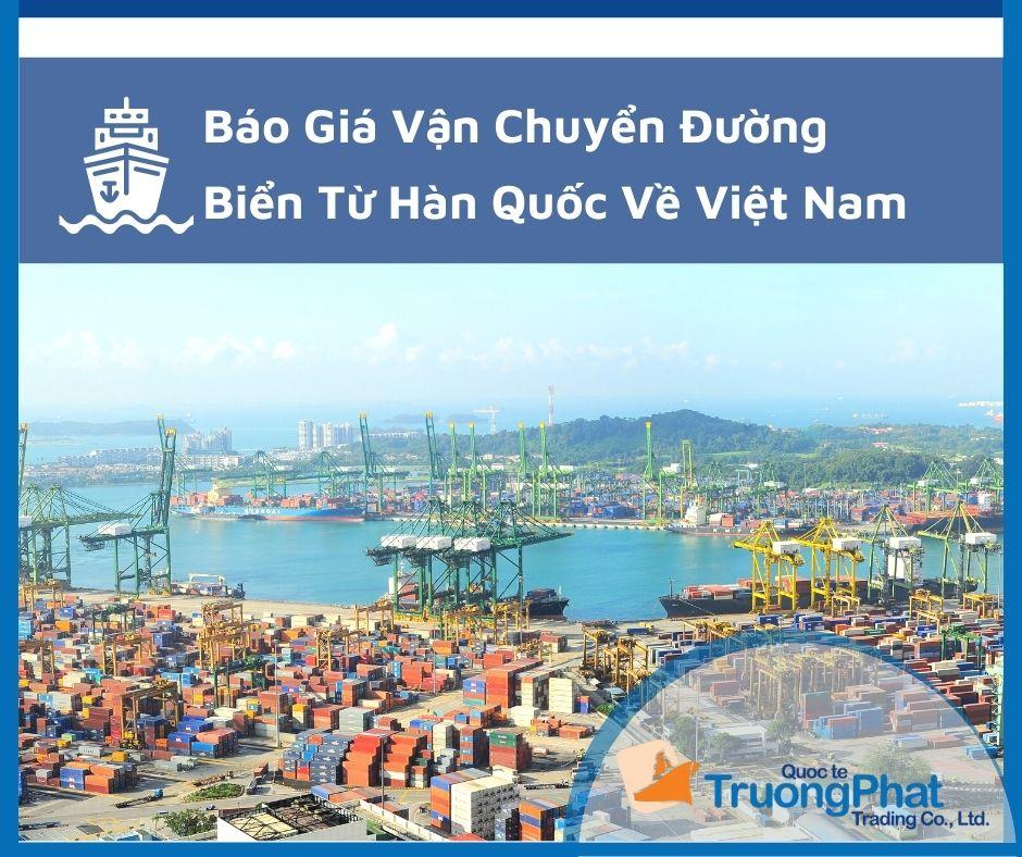 Báo Giá Vận Chuyển Đường Biển Từ Hàn Quốc Về Việt Nam
