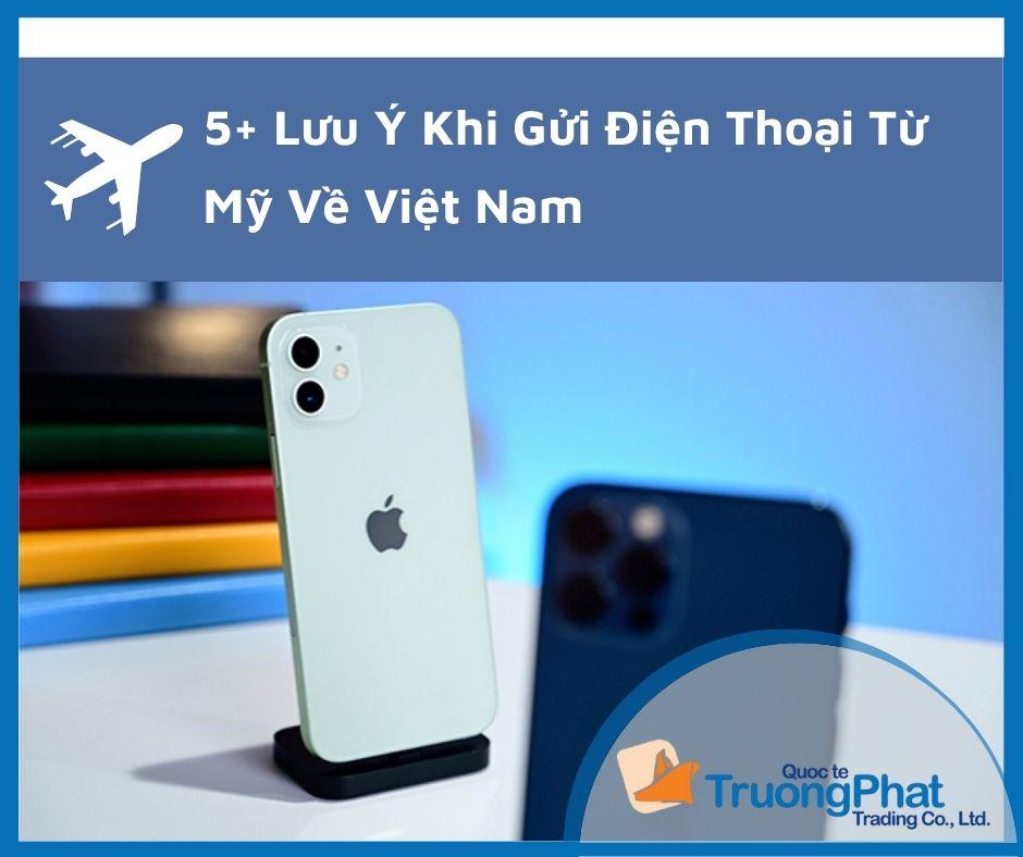 Gửi điện thoại từ Mỹ về Việt Nam như thế nào? Mất bao lâu?