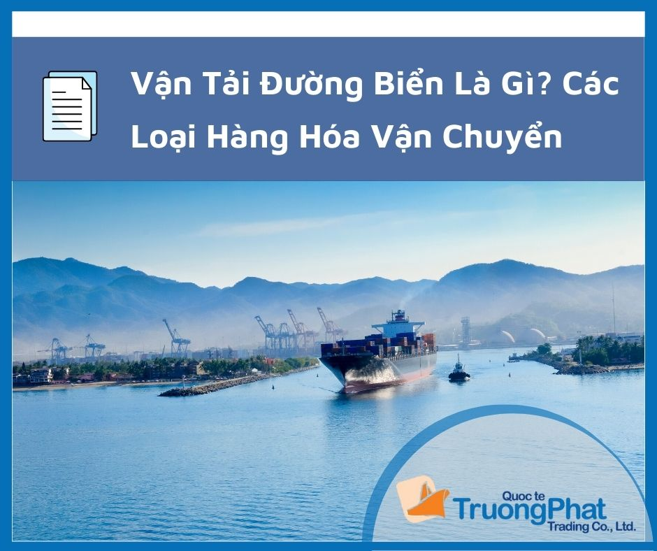 vận tải đường biển là gì? loại hàng hóa vận chuyển chủ yếu bằng đường biển