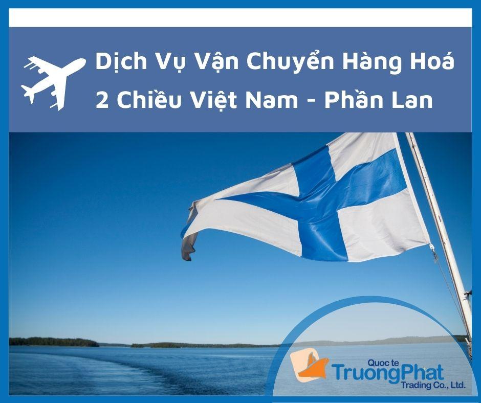 Báo Giá Vận Chuyển Hai Chiều Phần Lan Về Việt Nam Và Ngược Lại