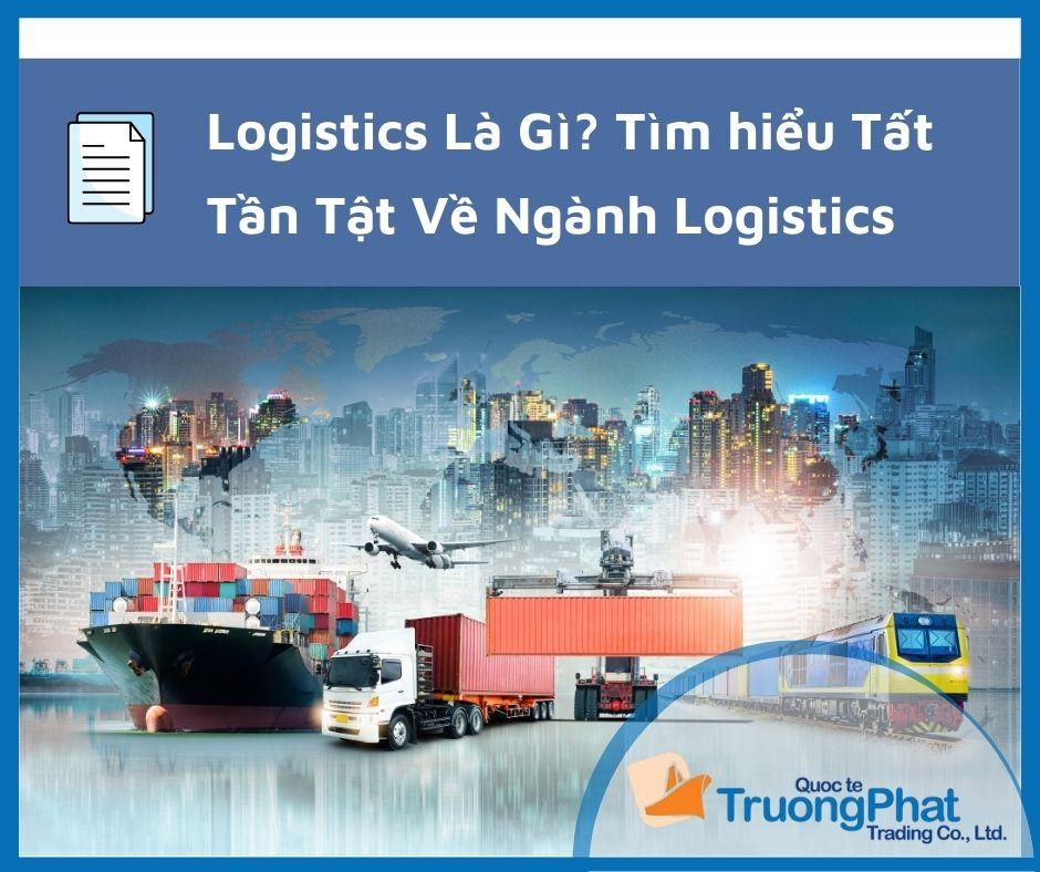 Logistics là gì? Tìm hiểu tất tần tật về ngành Logistics