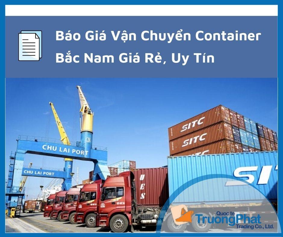 Báo Giá Vận Chuyển Container Bắc Nam Giá Rẻ, Uy Tín
