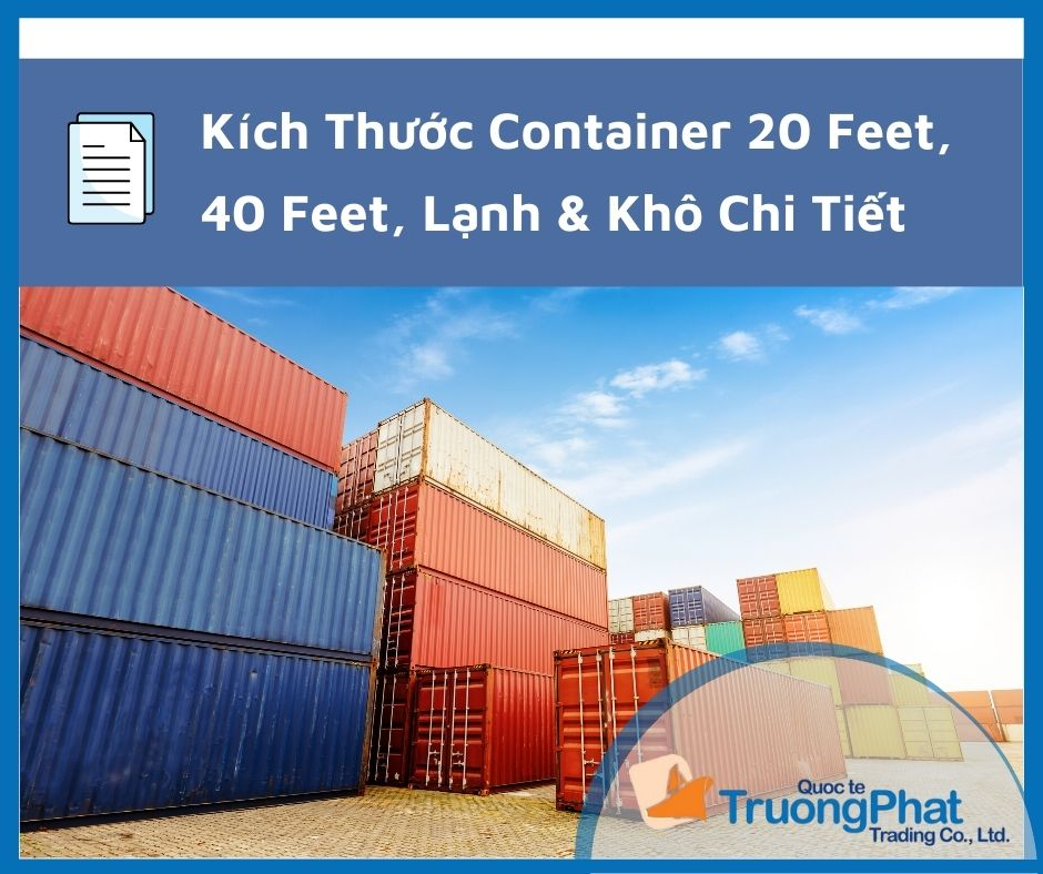 Kích Thước Container 20 Feet, 40 Feet, 45 Feet Chi Tiết