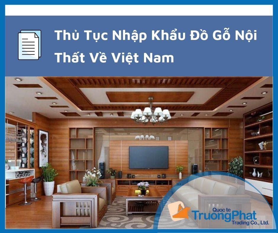 Thủ Tục Nhập Khẩu Đồ Gỗ Nội Thất Về Việt Nam