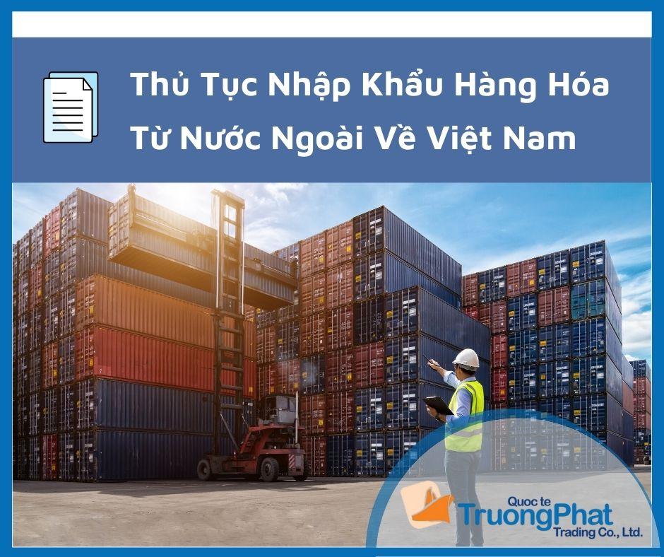 Thủ Tục Nhập Khẩu Hàng Hóa Từ Nước Ngoài Về Việt Nam
