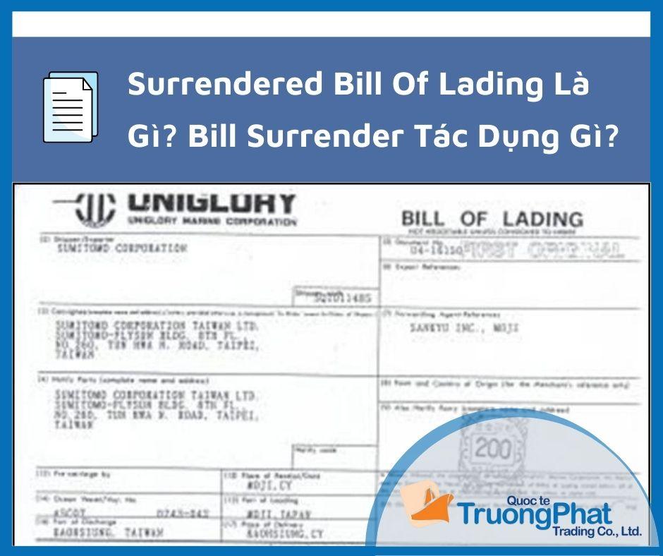 Surrendered Bill Of Lading Là Gì? Bill Surrender Có Tác Dụng Gì?
