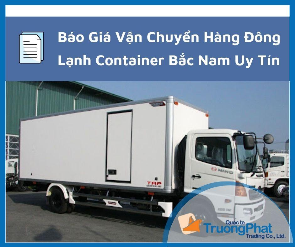 Báo Giá Vận Chuyển Hàng Đông Lạnh Container Bắc Nam Uy Tín