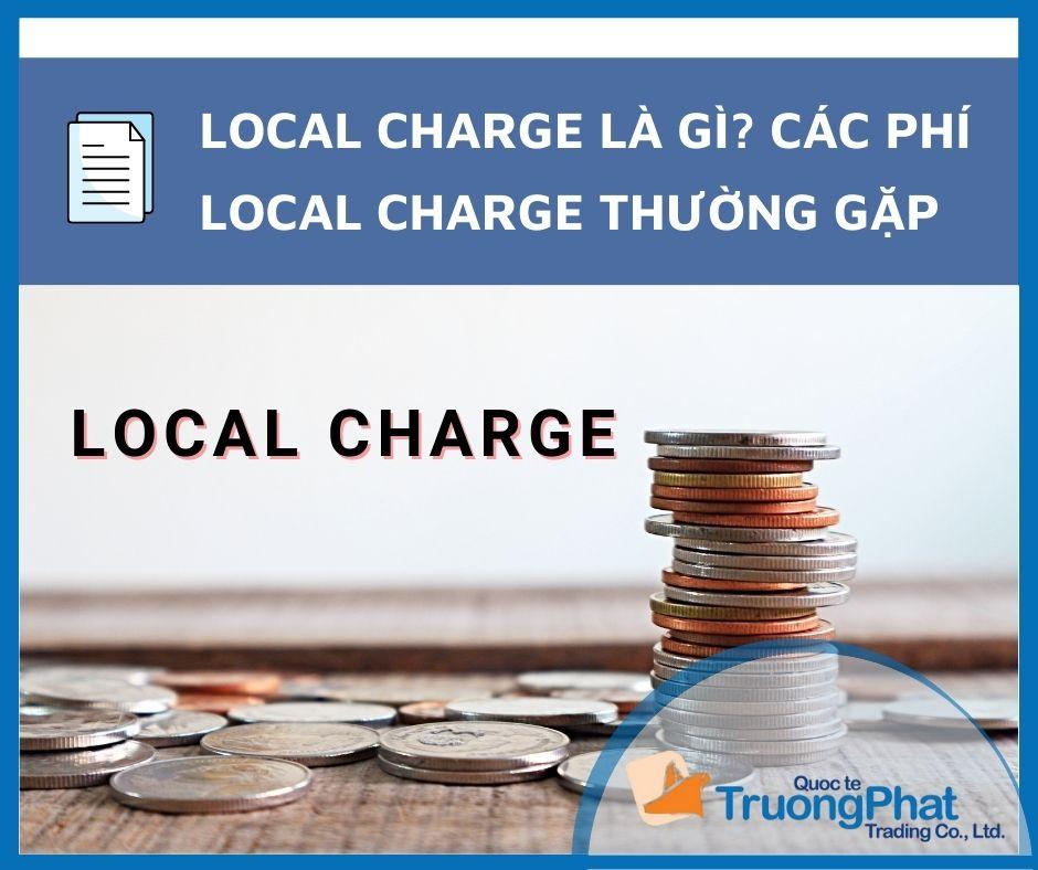Local Charge Là Gì? Các Phí Local Charge Thường Gặp