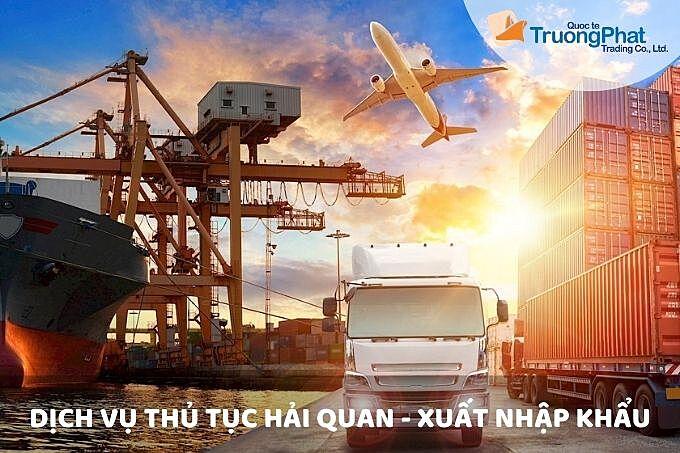 Dịch vụ thủ tục hải quan xuất nhập khẩu - Trường phát logistics